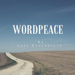 WORDPEACE by Lori Desrosiers
