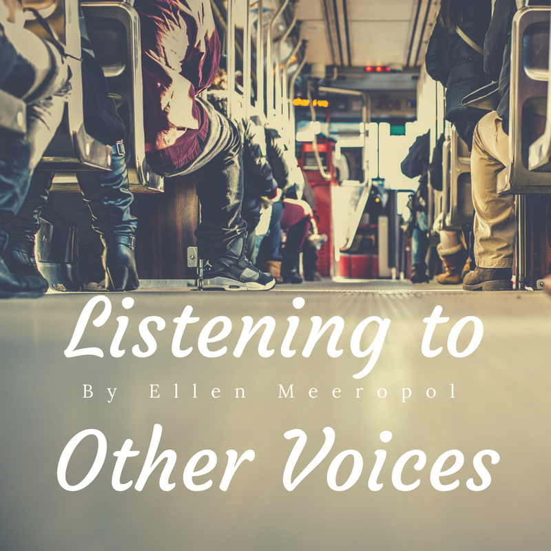 Listening to Other Voices By Ellen Meeropol