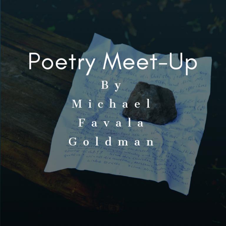 Poetry Meet-Up Blog by Michael Favala Goldman