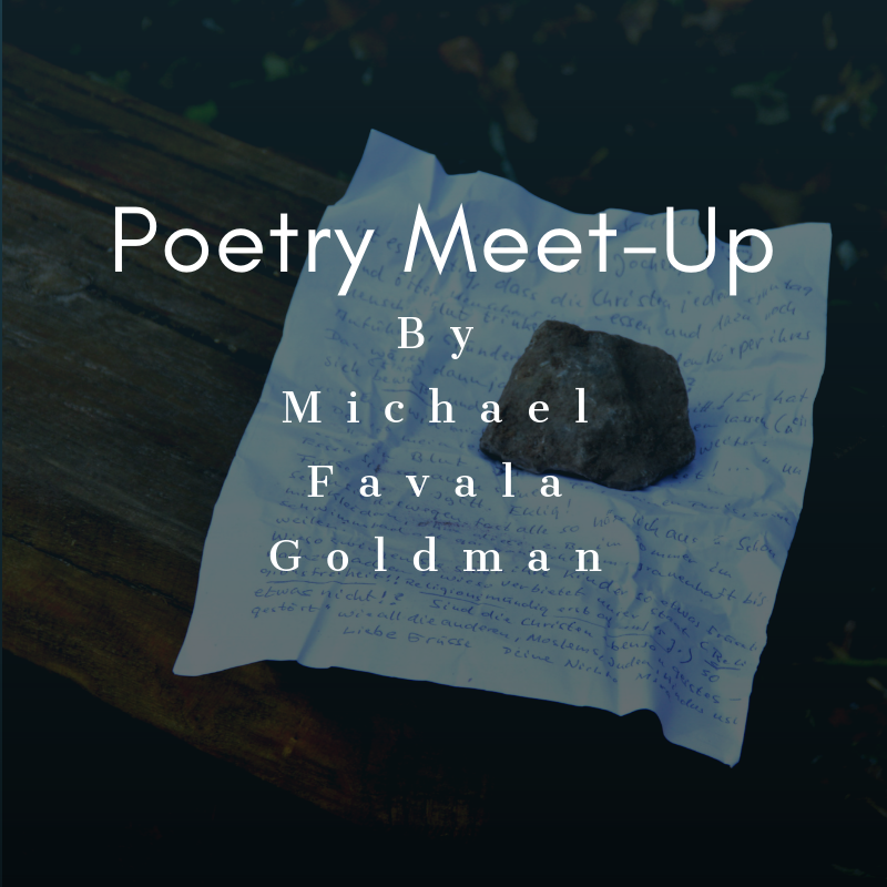 Poetry Meet-Up Blog by Michael Favala Goldman